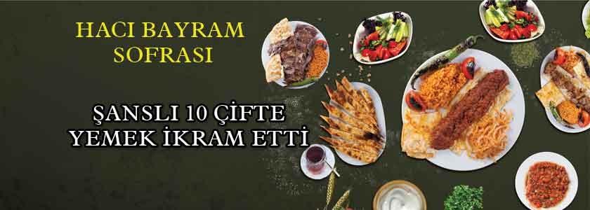 Hacı Bayram Sofrası Şanslı 10 Çifte Yemek İkram Etti